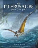 The Pterosaurs From Deep Time by Dr. David Unwin