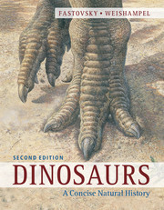 Dinosaurs: A Concise Natural History by Fastovsky and Weishampel 2012