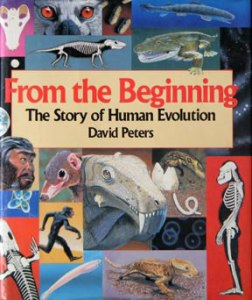 Figure 1. From the Beginning - The Story of Human Evolution was published by Little Brown in 1991 and is now available as a FREE online PDF from DavidPetersStudio.com