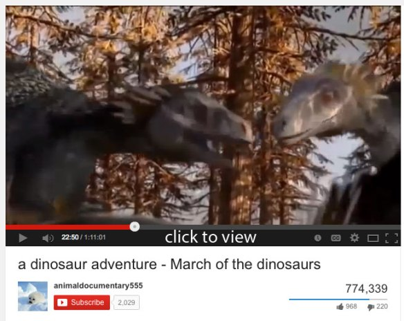 Figure 1. March of the Dinosaurs on YouTube. Click to Watch. 1:11:00
