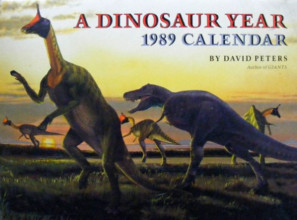 Click to download PDF of cover + 12 months of 1989 Dinosaur Year Calendar pix by David Peters at 72 dpi. It's over 25 years old and you'll find mistakes here. It was a product of its time.